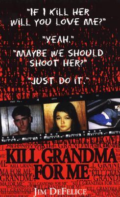 Kill Grandma for Me - DeFelice, James, and DeFelice, Jim