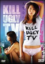 Kill Ugly TV