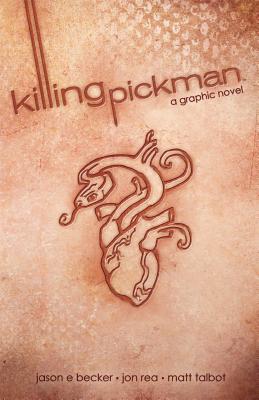Killing Pickman Hc - Becker, Jason