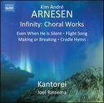 Kim André Arnesen: Infinity - Choral Works