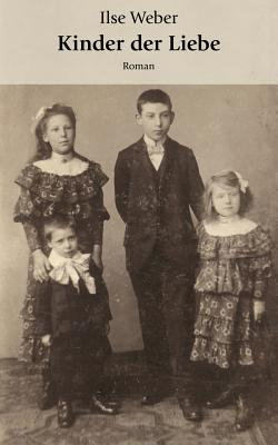 Kinder Der Liebe - Weber, Ilse