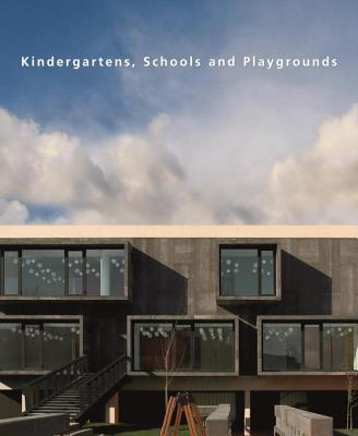 Kindergartens, Schools and Playgrounds - Canizares, Ana (Editor)
