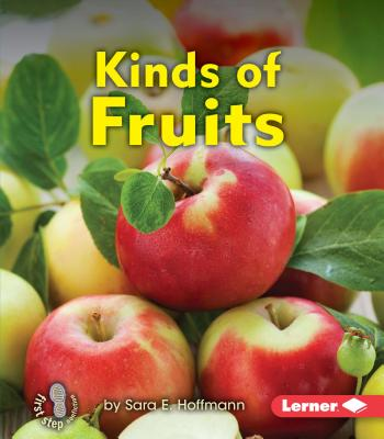 Kinds of Fruits - Hoffmann, Sara E
