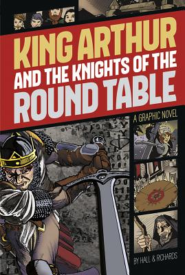 King Arthur and the Knights of the Round Table - Hall, M C (Retold by)
