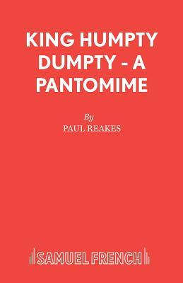 King Humpty Dumpty: Play - Reakes, Paul
