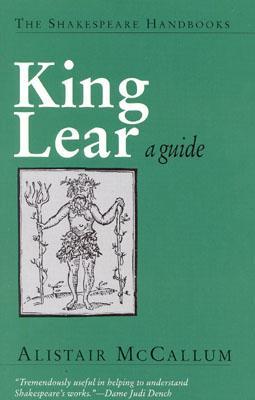 King Lear: A Guide - McCallum, Alistair