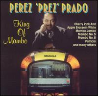 King of Mambo [BMG] - Perez Prado