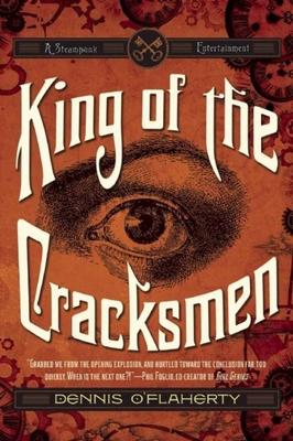 King of the Cracksmen: A Steampunk Entertainment - O'Flaherty, Dennis