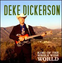King of the Whole Wide World - Deke Dickerson