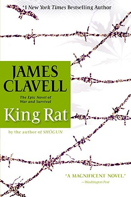 King Rat: The Epic Novel of War and Survival - Clavell, James