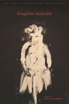 Kingdom Animalia - Girmay, Aracelis