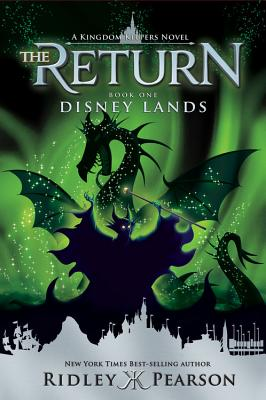 Kingdom Keepers: The Return Book One Disney Lands - Pearson, Ridley