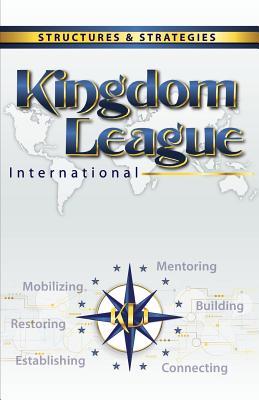 Kingdom League International: Structures & Strategies - Taylor, Tim
