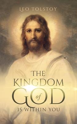 Kingdom of God Is Within You - Tolstoy, Leo