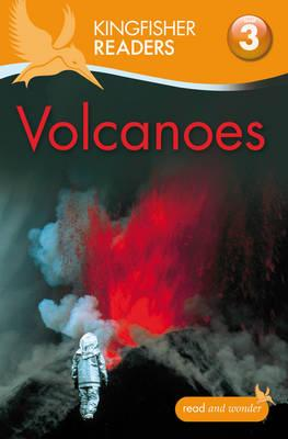 Kingfisher Readers: Level 3 Volcanoes - Llewellyn, Claire