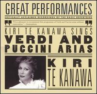 Kiri Te Kanawa Sings Verdi and Puccini Arias [Great Perforances] - Frederica Von Stade (mezzo-soprano); Gillian Knight (soprano); Ileana Cotrubas (soprano); Kiri Te Kanawa (soprano);...