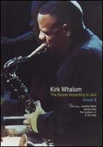 Kirk Whalum: The Gospel According to Jazz, Chapter 2