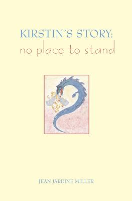 Kirstin's Story: No Place To Stand - Miller, Jean Jardine