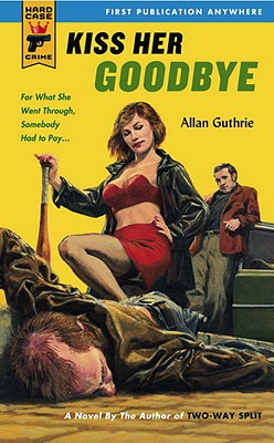 Kiss Her Goodbye - Guthrie, Allan