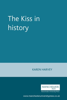 Kiss in History - Harvey, Karen (Editor)