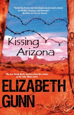 Kissing Arizona - Gunn, Elizabeth