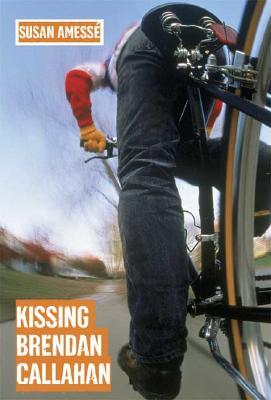 Kissing Brendan Callahan - Amesse, Susan