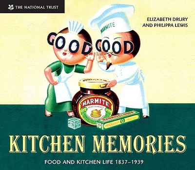 Kitchen Memories: Food and Kitchen Life 1837-1939 - Drury, Elizabeth (Compiled by)