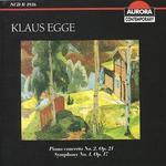 Klaus Egge: Piano Concerto No. 2; Symphony No. 1