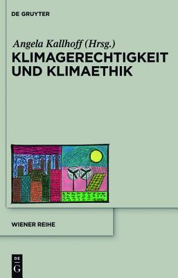 Klimagerechtigkeit Und Klimaethik - Kallhoff, Angela (Editor)