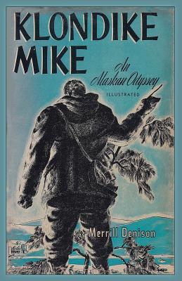 Klondike Mike: An Alaskan Odyssey - Denison, Merrill