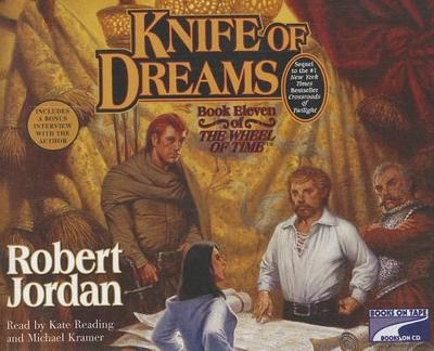 Knife of Dreams - Jordan, Robert, and Reading, Kate (Read by), and Kramer, Michael (Read by)