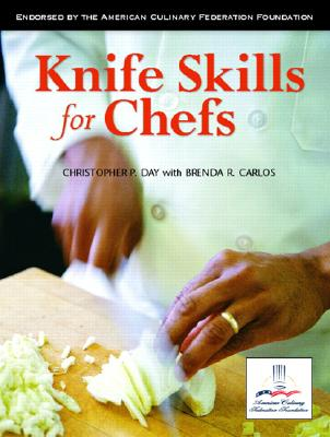 Knife Skills for Chefs - Day, Christopher P