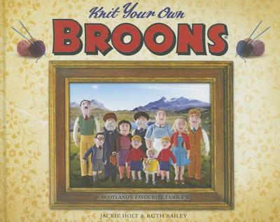Knit Your Own Broons - Holt, Jackie, and Bailey, Ruth