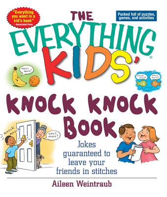Knock Knock Book: Jokes Guaranteed to Leave Your Friends in Stitches - Weintraub, Aileen
