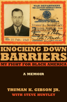 Knocking Down Barriers: My Fight for Black America - Gibson, Truman K, Jr.