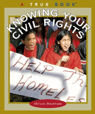 Know Your Civil Rights - Ditchfield, Christin