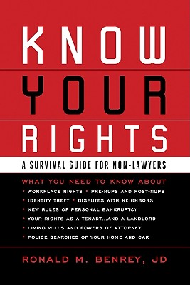 Know Your Rights: A Survival Guide for Non-Lawyers - Benrey, Ronald M, Jd