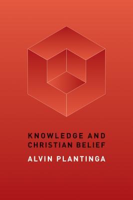 Knowledge and Christian Belief - Plantinga, Alvin