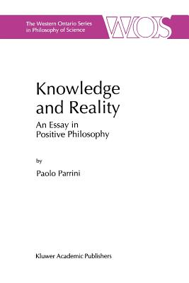 Knowledge and Reality: An Essay in Positive Philosophy - Parrini, Paolo