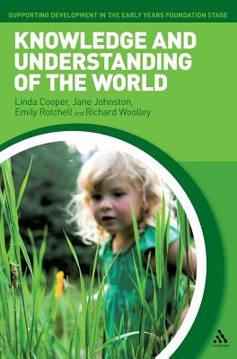 Knowledge and Understanding of the World - Cooper, Linda, and Johnston, Jane, and Rotchell, Emily