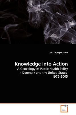 Knowledge Into Action - Larsen, Lars Thorup