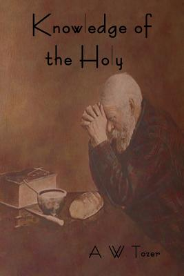 Knowledge of the Holy - Tozer, A W