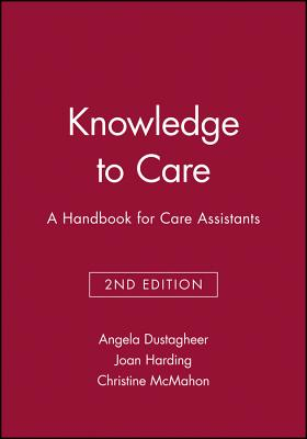 Knowledge to Care: A Handbook for Care Assistants - Dustagheer, Angela (Editor)