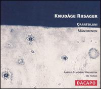 Knud�ge Riisager: Quarrtsiluni; M�nerenen - �rhus Symphony Orchestra; Bo Holten (conductor)