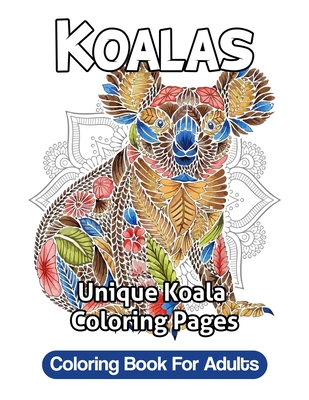 Koala Coloring Book For Adults: Unique Koala Coloring Pages - Green, Abigail