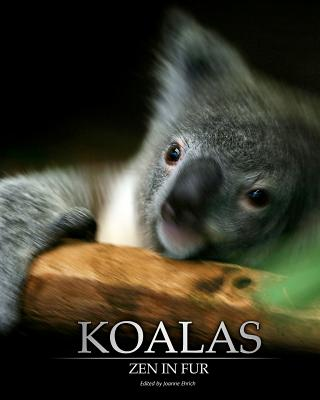 Koalas: Zen in Fur, Bw Edition - Ehrich, Joanne