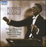 Kodály conducts Kodály - Andras Farago (bass); Edit Gáncs (soprano); Endre Rösler (tenor); Georg Littasy (bass); Irén Szecsody (soprano);...