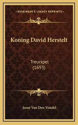 Koning David Herstelt: Treurspel (1693) - Vondel, Joost Van Den