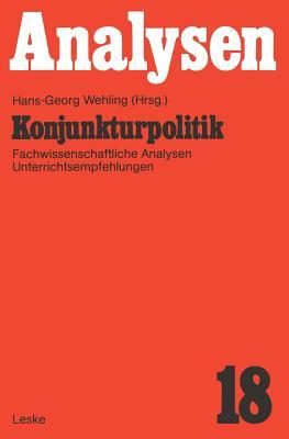 Konjunkturpolitik: Fachwissenschaftliche Analysen Und Unterrichtsempfehlung - Wehling, Hans-Georg (Editor)