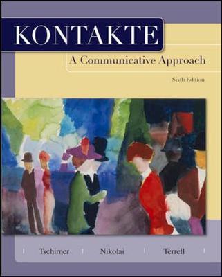 Kontakte: A Communicative Approach - Tschirner, Erwin P, and Nikolai, Brigitte, and Terrell, Tracy D